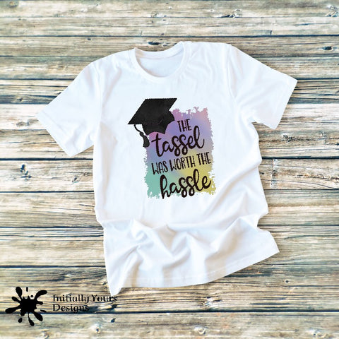 Tassel Was Worth The Hassle Shirt