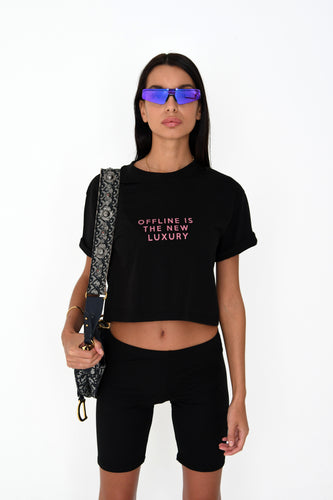 CROPPED 'OFFLINE IS THE NEW LUXURY' TEE - BLACK