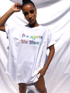 'IT'S ABOVE ME NOW' T-SHIRT DRESS - WHITE