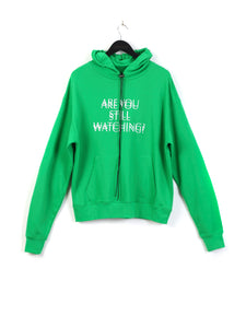 ARE YOU STILL WATCHING? HOODIE - GREEN
