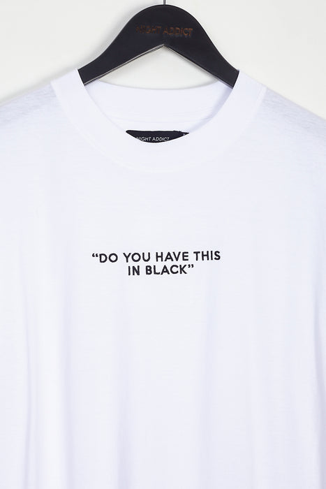 DO YOU HAVE THIS IN BLACK? T-SHIRT