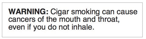 Warning: Cigar smoking can cause cancer of the mouth and throat, even if you do not inhale it.
