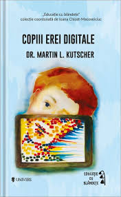 Copiii erei digitale - Librarie Online