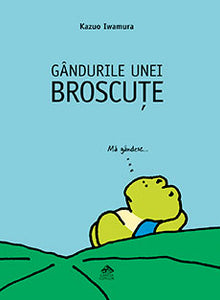 Gandurile unei broscute - Librarie Online