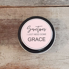 Just Need Some GRACE - 6 oz Mini Tin