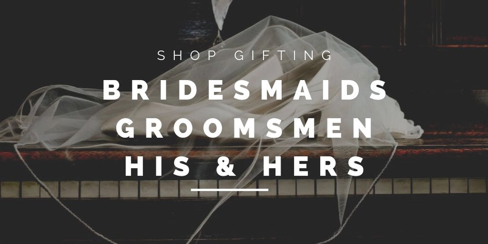 Bridesmaid and groomsmen gifts for wedding day