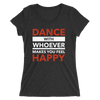 Dance with Happy Form-Fitting T-Shirt