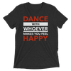 Dance with Happy Unisex T-Shirt
