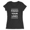 Finish Your Lines Form-Fitting T-Shirt