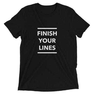 Finish Your Lines Unisex T-Shirt