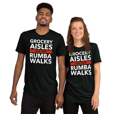 Grocery Aisles are for Rumba Walks Unisex T-Shirt