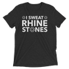 I Sweat Rhinestones Unisex T-Shirt
