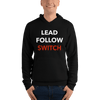 Lead, Follow, Switch Unisex Hoodie