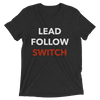 Lead, Follow, Switch Unisex T-Shirt