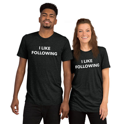 I Like Following Unisex T-Shirt