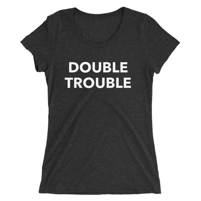Double Trouble Form-Fitting T-Shirt