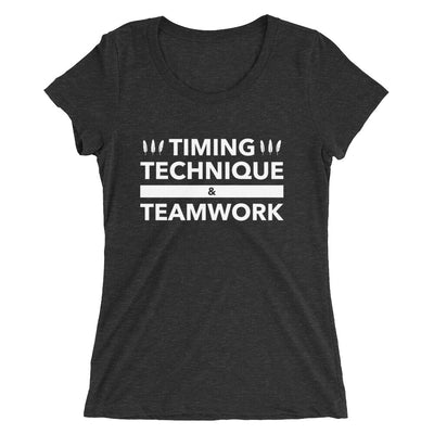 Timing, Technique, and Teamwork Form-Fitting T-Shirt