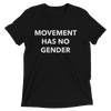 Movement Has No Gender Unisex T-Shirt