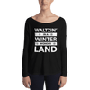 Waltzin' in a Winter Wonder Land Form-Fitting Long Sleeve