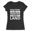 Waltzin' in a Winter Wonder Land Form-Fitting T-Shirt