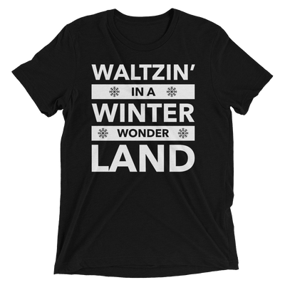 Waltzin' in a Winter Wonder Land Unisex T-Shirt
