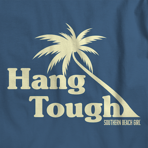 Hang Tough | T-Shirt
