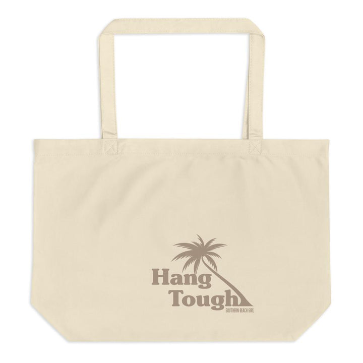 Hang Tough |  Organic Tote