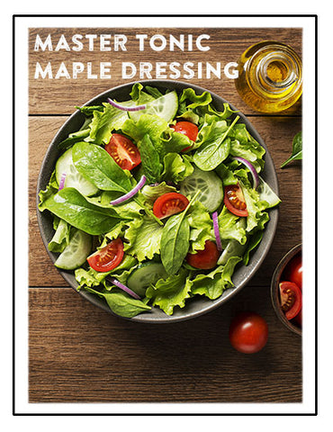 Master Tonic Maple Salad Dressing