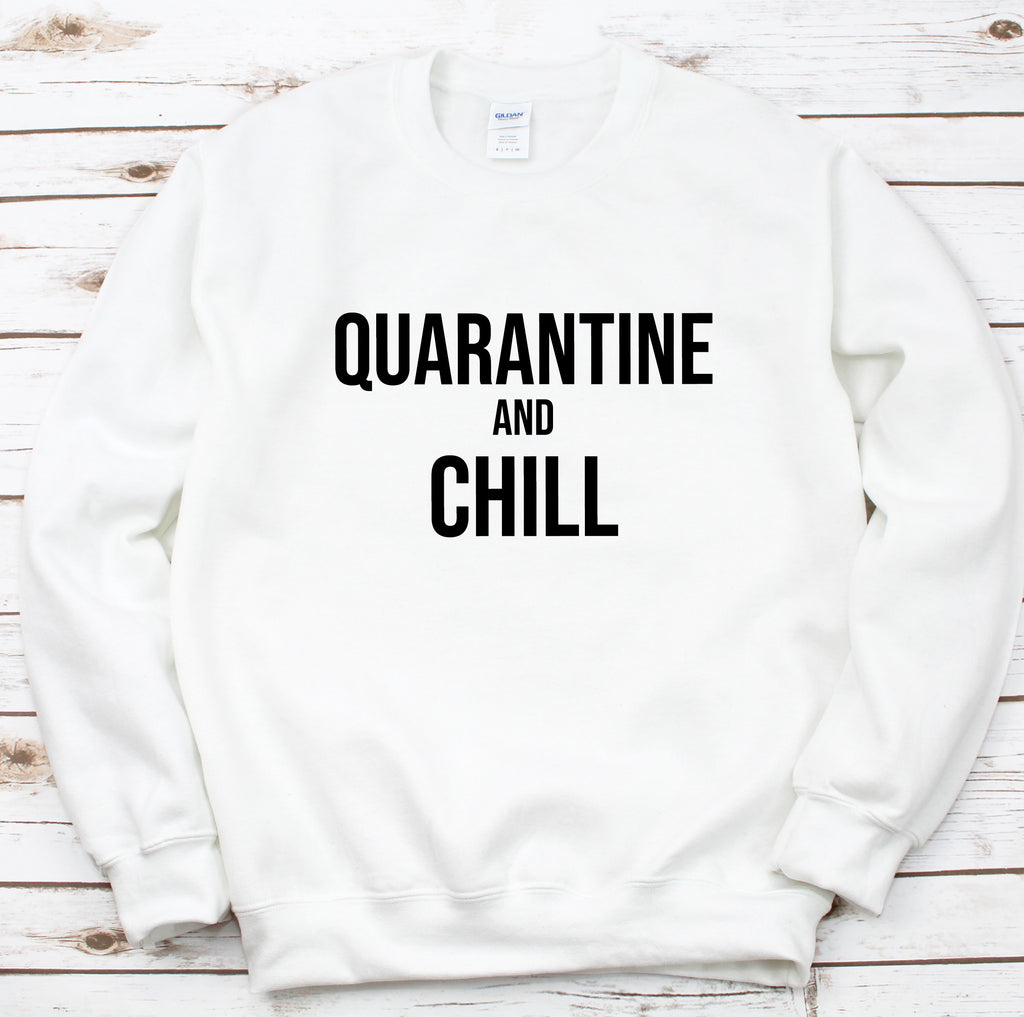 Quarantine And Chill White Sweatshirt Jumper