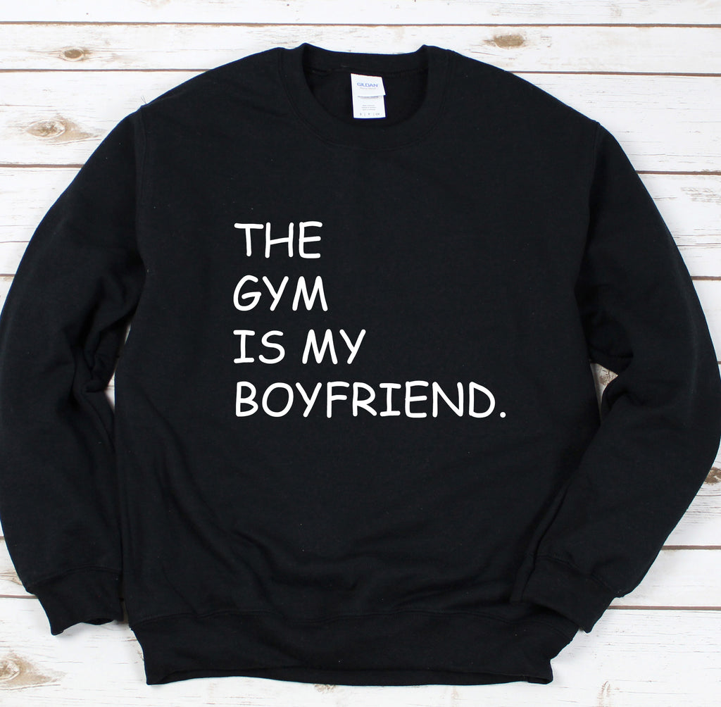 The Gym Is My Boyfriend Black Sweatshirt Jumper