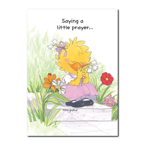 Suzy Ducken wants you to know, you are in her thoughts and prayers in this Suzy's Zoo get well greeting card.