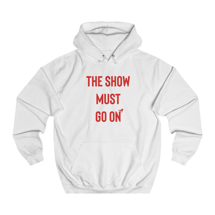 The Show Must Go On Hoodie
