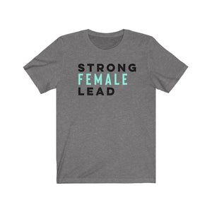 Strong Female Lead T Shirt