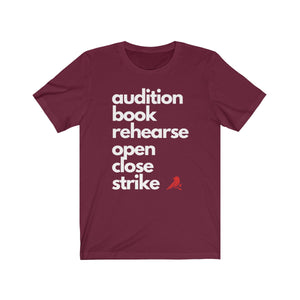 """Audition, Book, Rehearse..."" T-Shirt"
