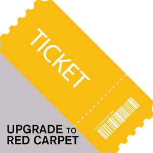 Upgrade Ticket to Red Carpet