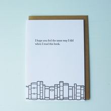 Load image into Gallery viewer, Feel the Same Way Bookish Letterpress Card