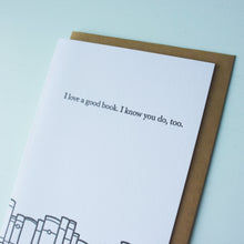 Load image into Gallery viewer, Love a Good Book Bookish Letterpress Card
