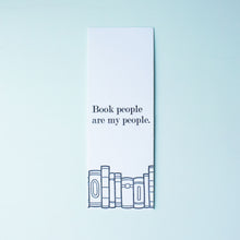 Load image into Gallery viewer, Book People Are My People Letterpress Bookmark