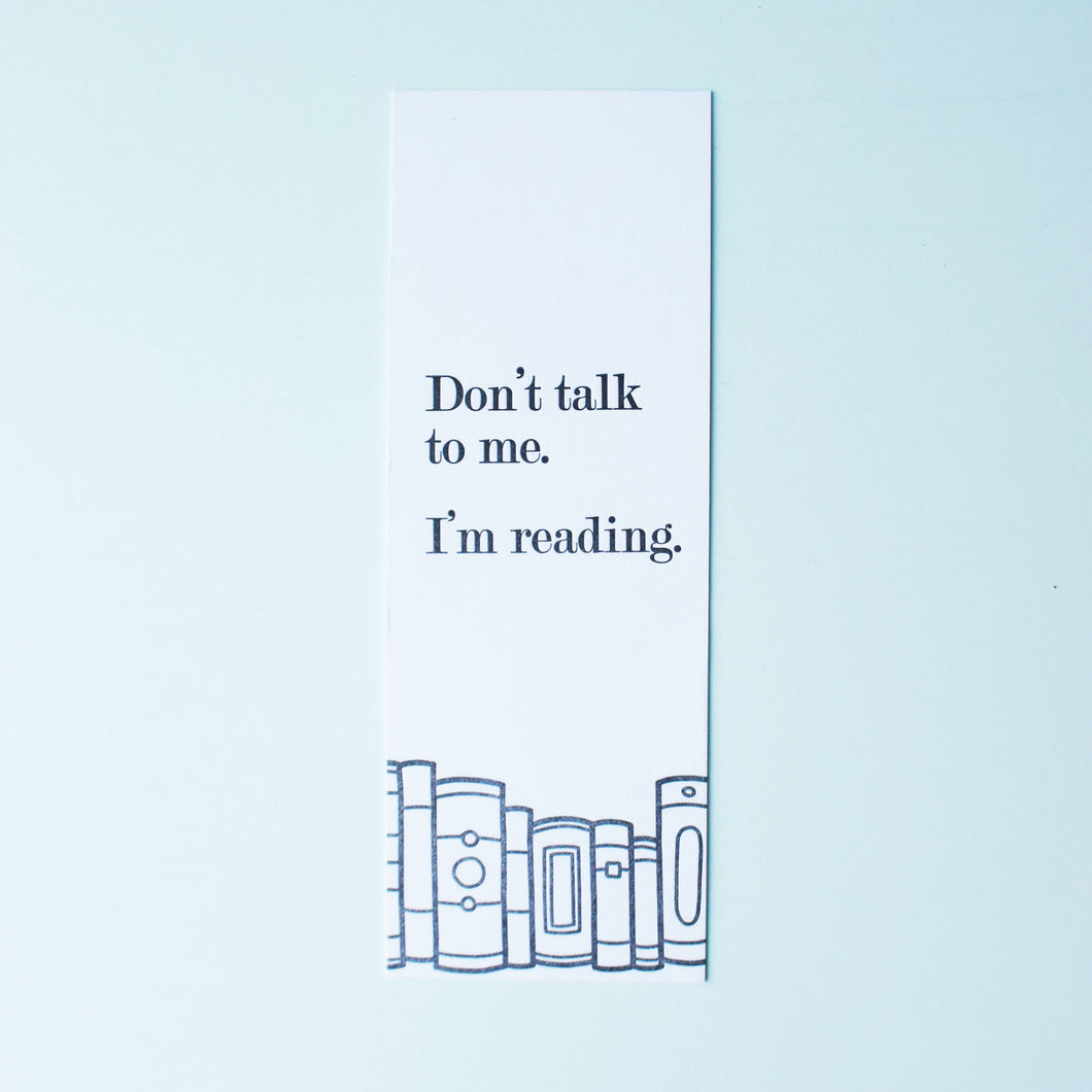 Don't Talk to Me I'm Reading Letterpress Bookmark