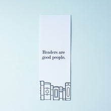 Load image into Gallery viewer, Readers Are Good People Letterpress Bookmark
