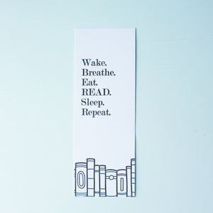Wake Breathe Eat Read Letterpress Bookmark