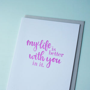 Life is Better With You Letterpress Friendship Card