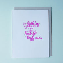 Load image into Gallery viewer, Feminist Boyfriends Letterpress Birthday Card
