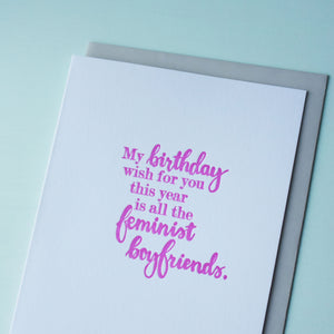 Feminist Boyfriends Letterpress Birthday Card