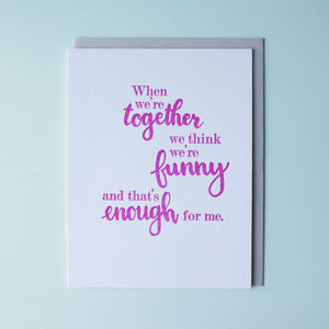 We Think We're Funny Letterpress Friendship Card