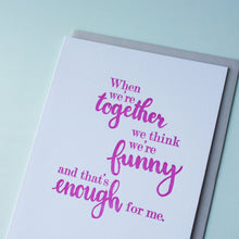 Load image into Gallery viewer, We Think We're Funny Letterpress Friendship Card
