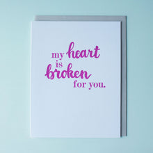 Load image into Gallery viewer, My Heart is Broken for You Letterpress Sympathy Card