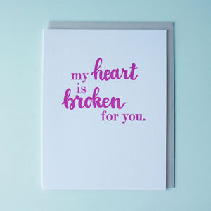 My Heart is Broken for You Letterpress Sympathy Card