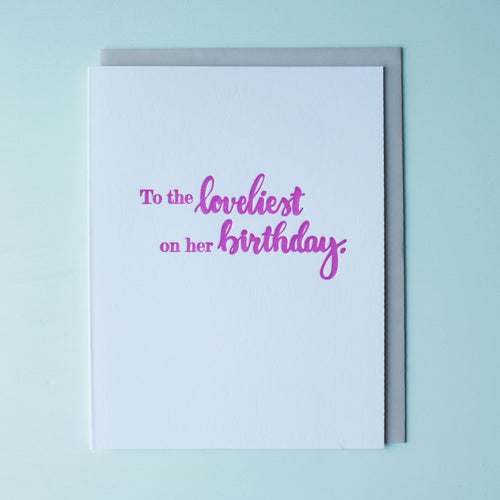 Loveliest On Her Birthday Letterpress Birthday Card