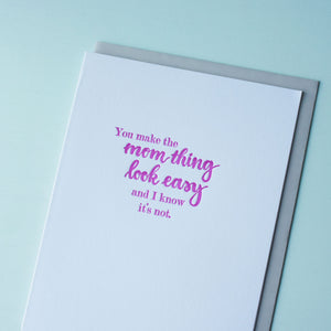 You Make the Mom Thing Look Easy Letterpress Motherhood Card